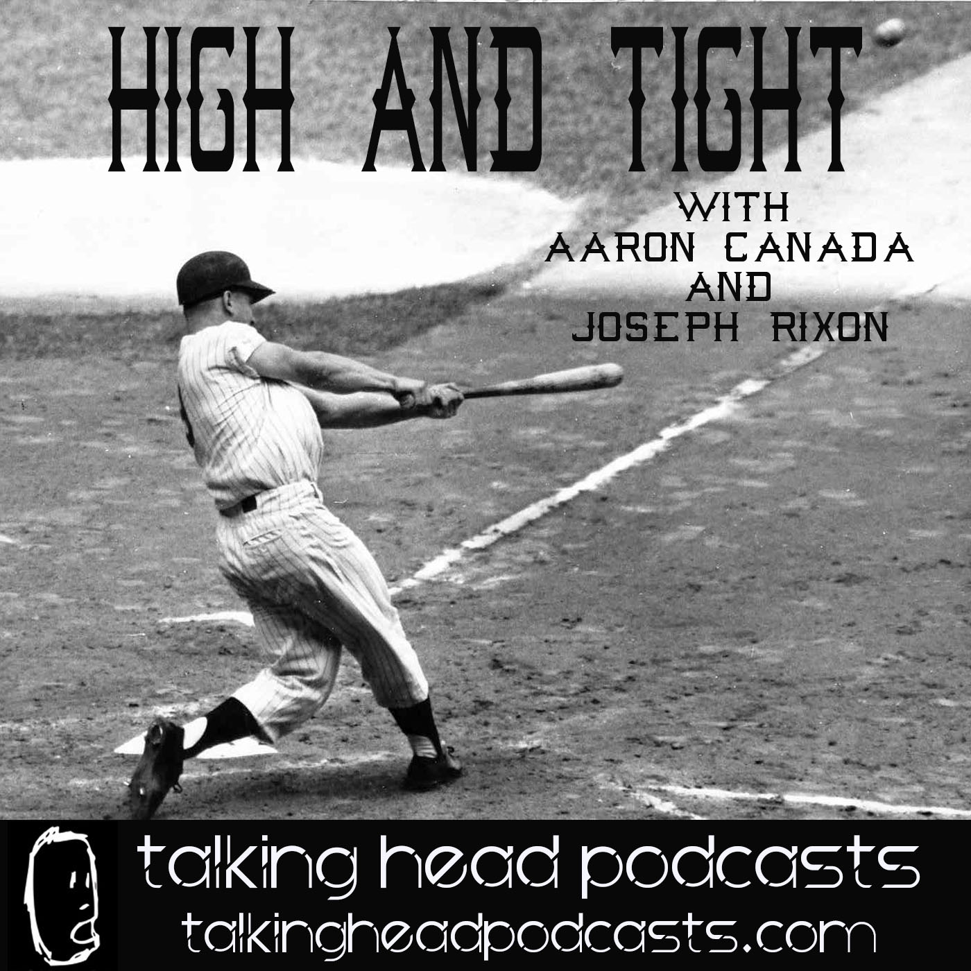 High and Tight Episodes - Talking Head Podcasts