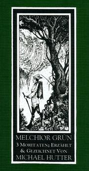 Comic tale *Melchior Grün* by Michael Hutter