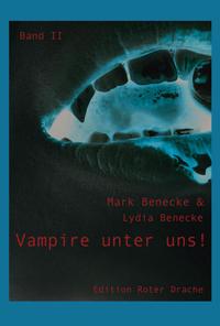 Vampire unter uns! - Band II
