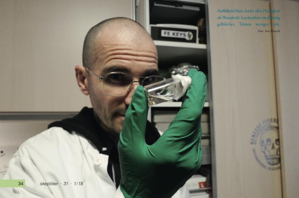 Aufallend klare, leicht zähe Flüssigkeit als Wunderöl: Leichenfette sind häuig gelblicher, Tränen weniger zäh. Foto: Ines Benecke