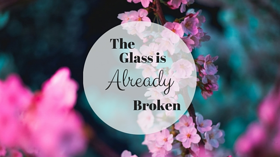Image result for images of The Glass Is Already Broken
