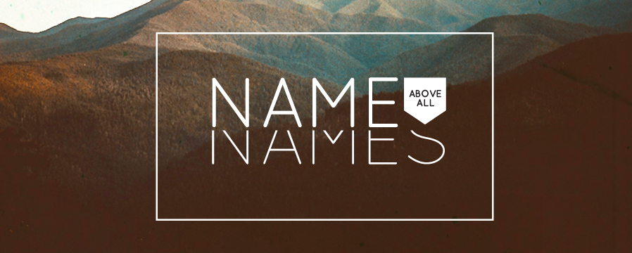 Name Above All Names Sermon Series - Missio Dei Church in Asheville, NC