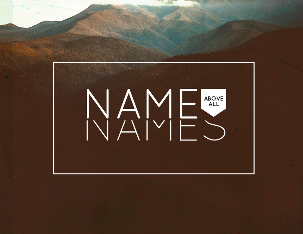 Name Above All Names    December 2013
