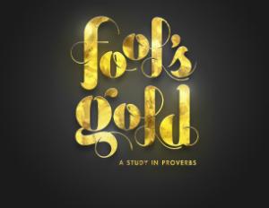 Fool's Gold: Proverbs    Jan.2014 - Apr. 2014