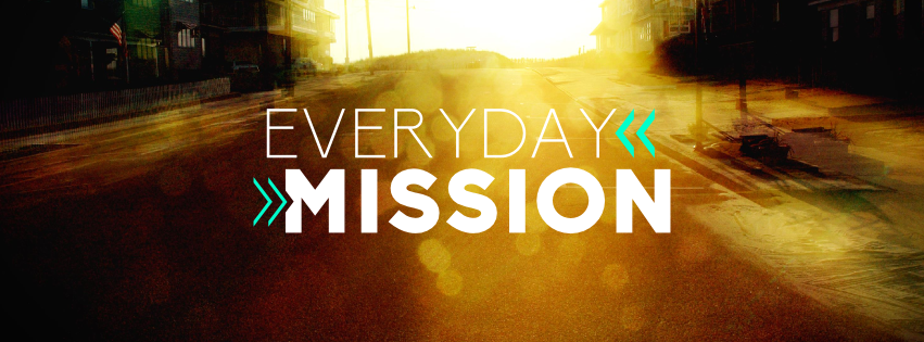 Everyday Mission    June 2014 - July 2014