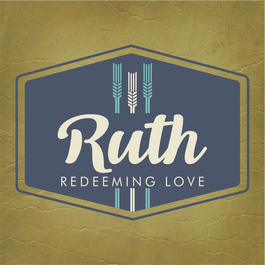 Redeeming Love: A Study Through the Book of Ruth May 2017
