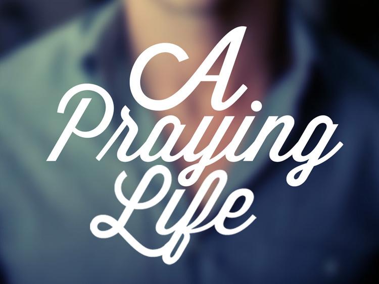 A Praying Life    July 2012