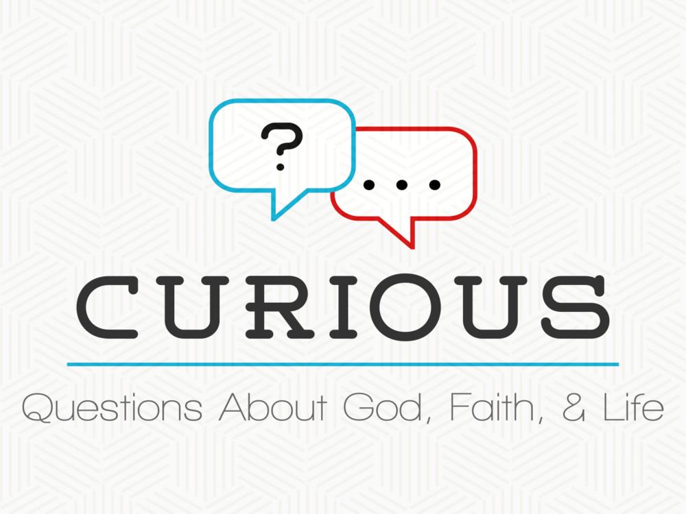 Curious     2018 Family Worship Sundays