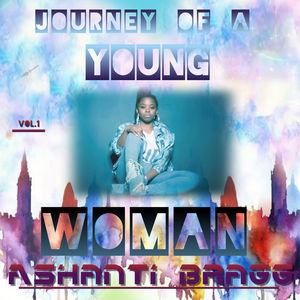 Ashanti_Bragg_Journey_Of_A_Young_Woman_Vol1-front.jpg