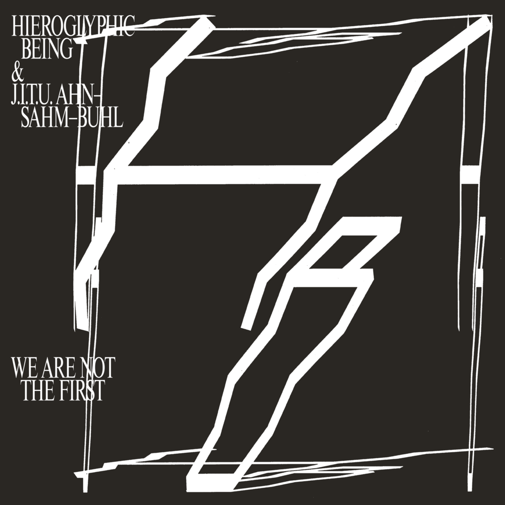 Hieroglyphic Being & J.I.T.U. Ahn-Sahm-Buhl | We Are Not The First | Rvng Intl