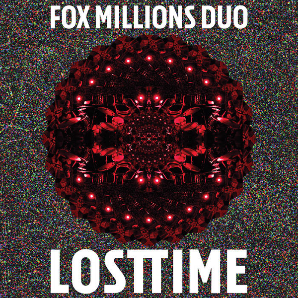 Fox Millions Duo | Lost Time | Thrill Jockey