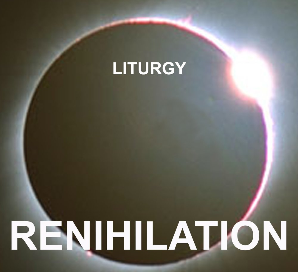 Liturgy | Renihilation | 20 Buck Spin