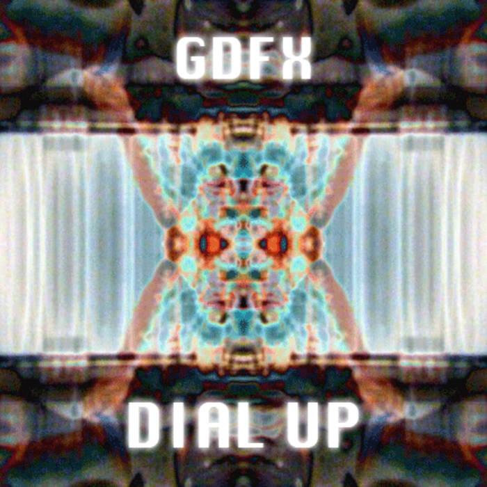 GDFX | Dial Up (EP)