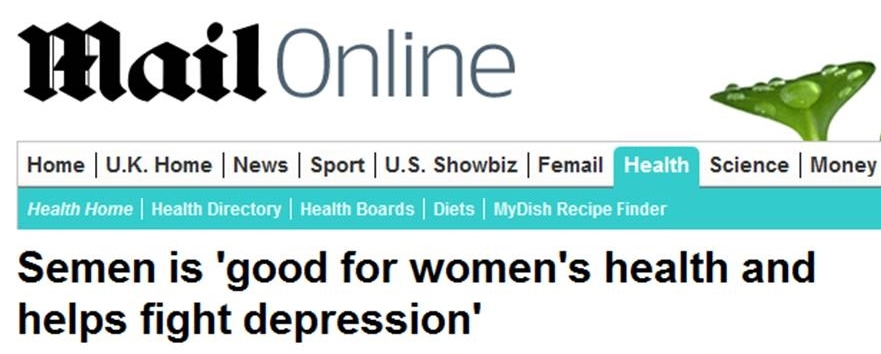 Daily Mail headline: Semen is good for women's health and helps fight depression