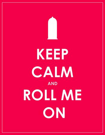 keep-calm-roll-me-on-condom.jpg