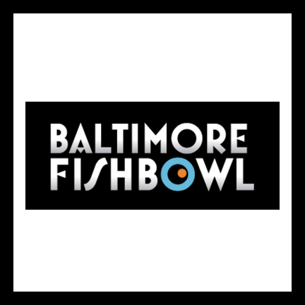 Baltimore Fishbowl.jpg