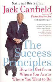 The Success Principles  by Jack Canfield.   How to Get From Where You Are to Where You Want to Be!.  This product is offered through an affiliate site.  To view details and pricing or order this product, click on the image.  Hardcover $17.13, Softcover $12.23