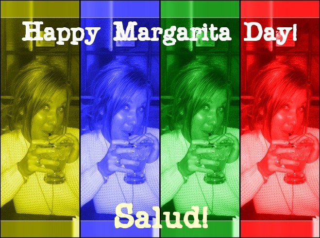 SLIDE into Your FRIDE-ay:  IT'S NATIONAL MARGARITA DAY! Ay yi yi!!!