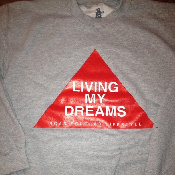 Cop the new Living My Dreams crew $50 roadscholar.bigcartel.com