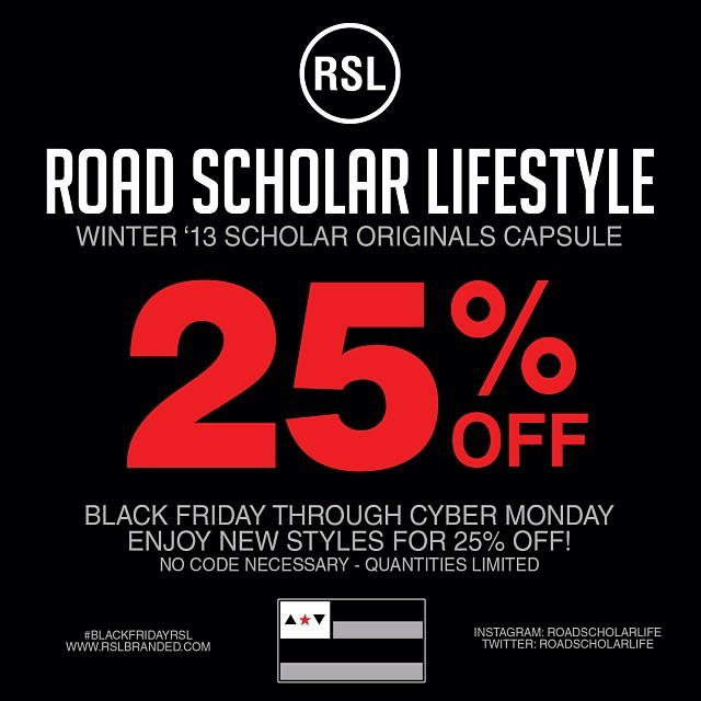 Good morning visit the site everything 25% off now through Monday Dec. 2nd 2013 #blackfridayrsl #blackfriday #scholar #streetwear #shop #sale #fashion #igfashion #roadscholarlifestyle #rsl