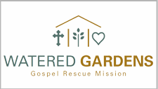 WATERED GARDENS Watered Gardens exists to serve the local church to help the poor in Jesus' name by boldly engaging with the homeless and poor relationally, responsibly, and compassionately.