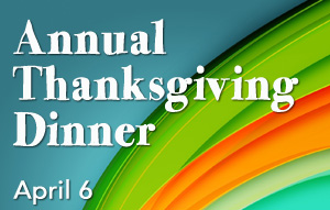 Not always annual; not necessarily at Thanksgiving; not specifically a dinner. This is a great church family event where we laugh a lot! Find out more.