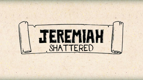 Shattered: Jeremiah 1 (June 4)    Shattered: Jeremiah 7-9 (June 11)    Shattered: Jeremiah 17 (June 18)     Shattered: Jeremiah 17 B (July 2)     Shattered: Jeremiah 19 & 20 (July 9)     Shattered: Jeremiah 23 (July 16)     Shattered: Jeremiah 29 (July 23)     Shattered: Jeremiah 31 & 32 (July 30)    Shattered: Jeremiah 36-39 (August 6)