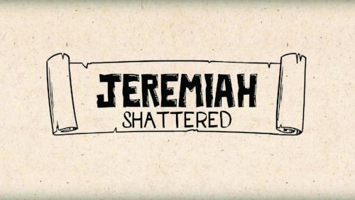 Shattered: Jeremiah 1 (June 4) Shattered: Jeremiah 7-9 (June 11) Shattered: Jeremiah 17 (June 18)