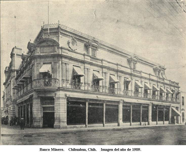 The Banco Minero in Chihuahua City in 1909
