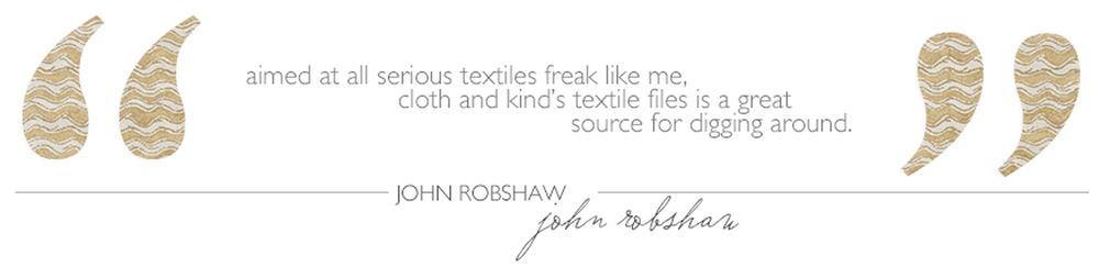 The Textile Files: John Robshaw // CLOTH & KIND