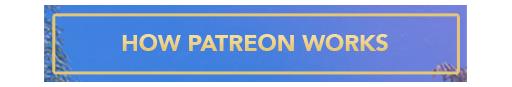 TONAH_Patreon_How_Patreon_Works.jpg