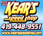 Kear's Speed Shop   6 E. Market St.  P.O. Box 475  Tiffin, OH 44883  Phone: (419) 448-9551     Fax: (419) 448-1364   kears2004@sbcglobal.net