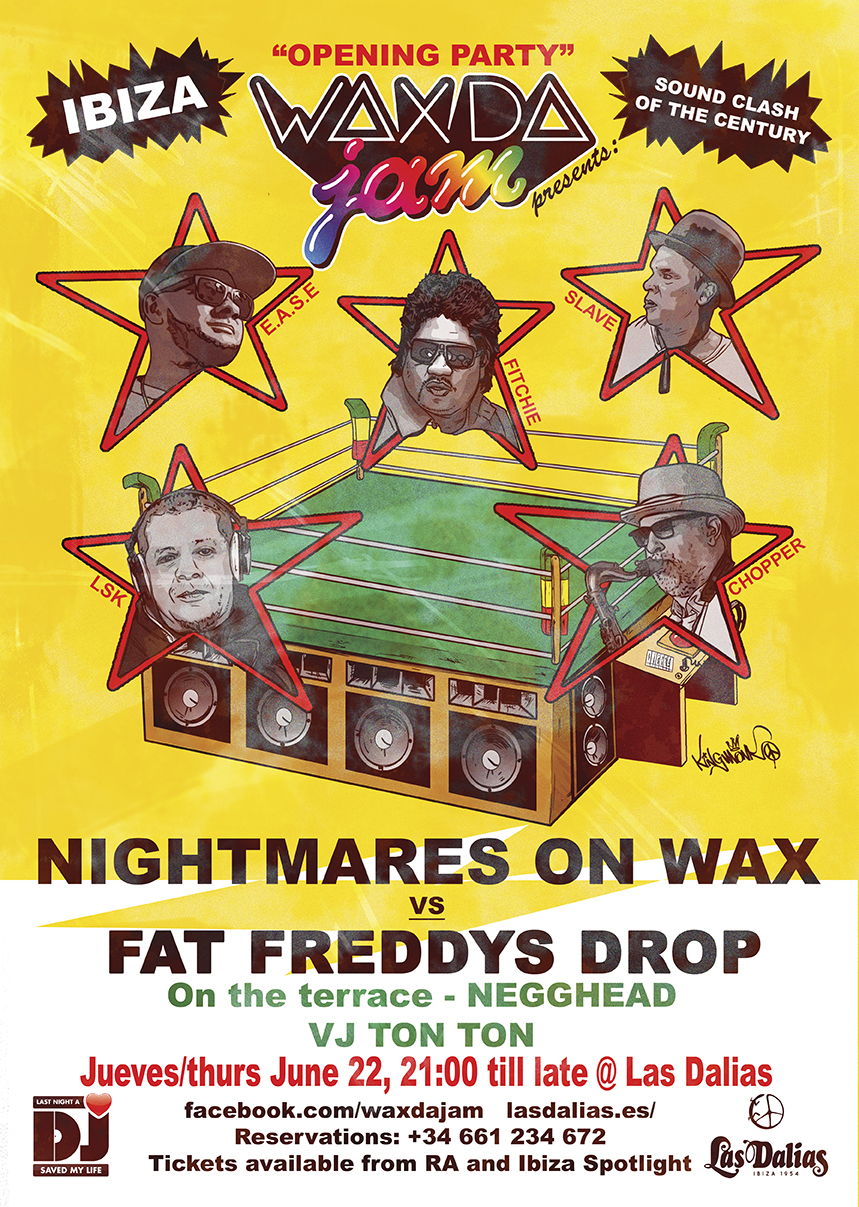Wax Da Jam presenta Nightmares On Wax vs Fat Freddy's Drop (-Fat Freddy's Drop DJ Set - ft DJ Fitchie, Chopper Reedz & MC Slave) & Negghead.