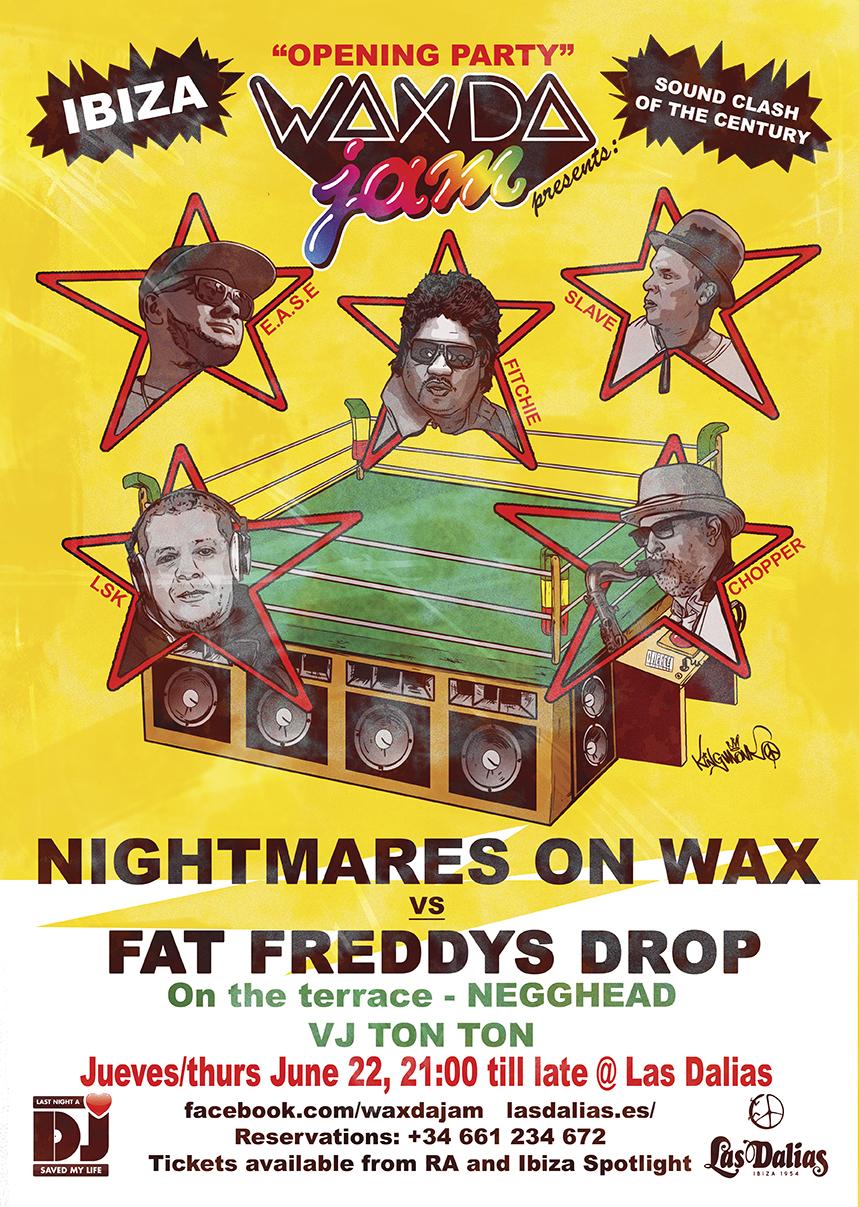 Wax Da Jam presenta Nightmares On Wax vs Fat Freddy's Drop (-Fat Freddy's Drop DJ Set - ft DJ Fitchie, Chopper Reedz & MC Slave) & Negghead.