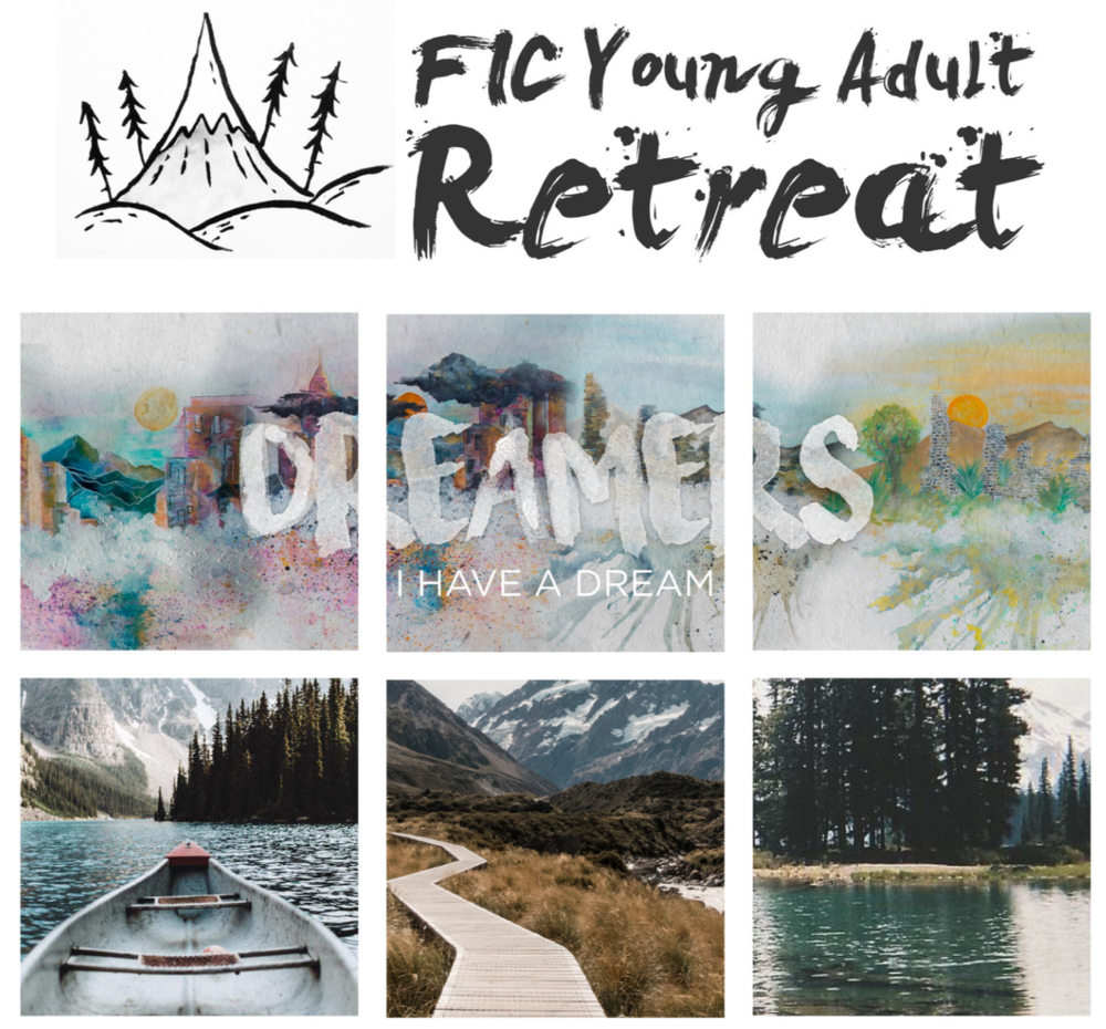 You're invited to FIC's first ever Young Adult Retreat!  Saturday, September 1, 20189:00 AM  Sunday, September 2, 20181:00 PM  14500 Silver Valley RoadMaple Ridge, BC, V4R 2R3 Canada  Whether you're just starting university/college, holding down a 9-5 or full on adult-ing, you're invited to spend a weekend reflecting, discovering and pursuing your God given dreams.  Dave Jonsson, pastor of Ethos Young Adults, will be the Keynote for the weekend. The title of this three part series is  Dreamers . Come and reflect on what dreams you've been carrying with you, and spend time seeking God's direction amidst all the noise.