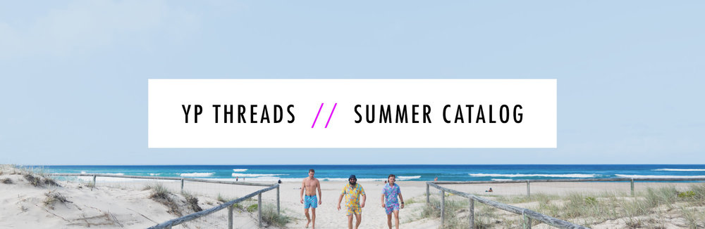 YP Threads // Summer Catalog