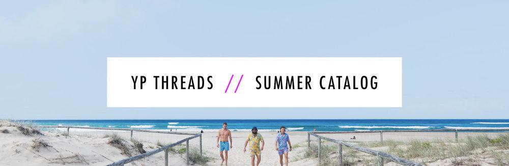 YP Threads // Summer Catalog