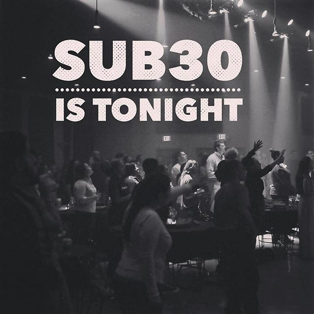 #sub30family We Can't wait to worship with you tonight. See you at #sub30 #packthehouse #bringafriend  Pre-service prayer: 6:30 Worship: 7:05