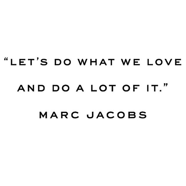Never doubt the words of #marcjacobs #positivevibes