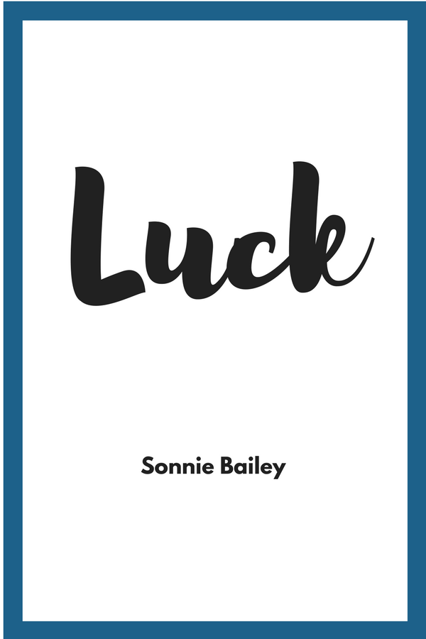 MY BOOK, LUCK, available on Kindle!