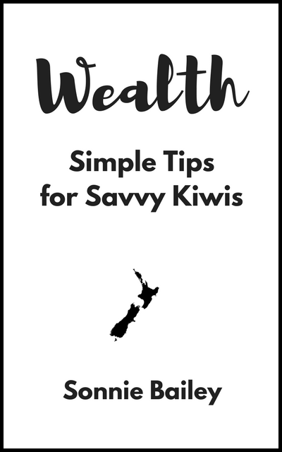 Click on the image above and receive a free copy of my book, WEALTH: Simple Tips for Savvy Kiwis