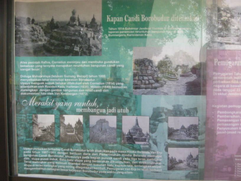 As the temple had gone through a series of earthquakes, lootings, and abandoment over centuries, massive restoration works were undertaken by the Indonesian government with help from UN agencies. If the original positions of the Buddha statues in the temple were not found, the statues were not put back, maintaining the sacredness of the original design.