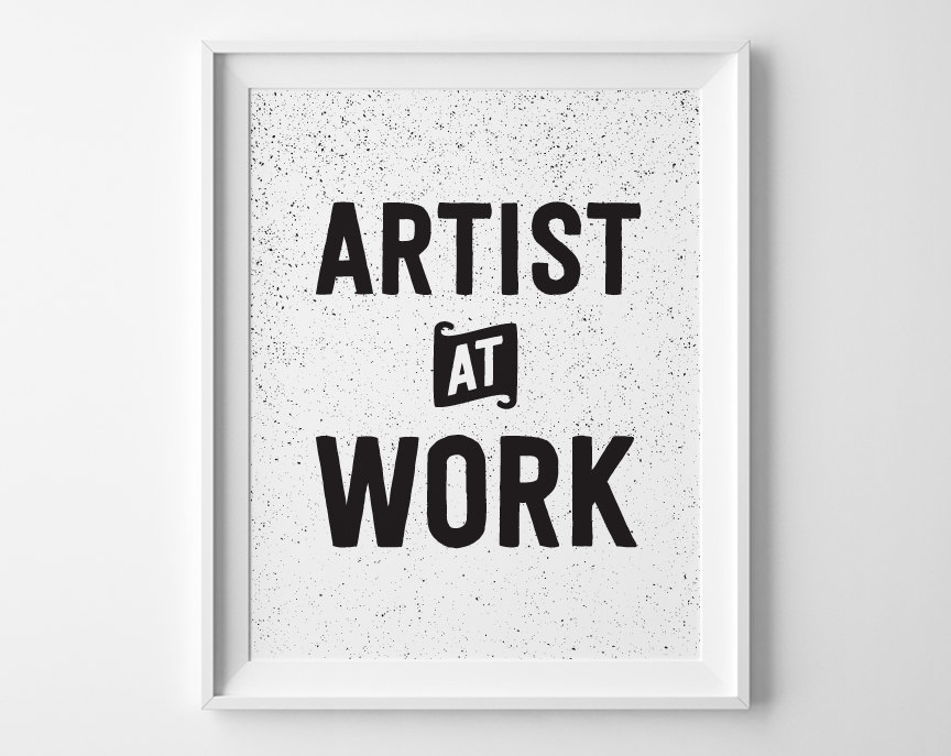 Artist At Work Inspirational Print, Motivational Wall Decor Modern Office  Art, Black And White Speckle Motivational Quote Art Studio Decor