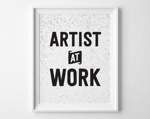 Artist At Work Inspirational Print, Motivational Wall Decor Modern ...