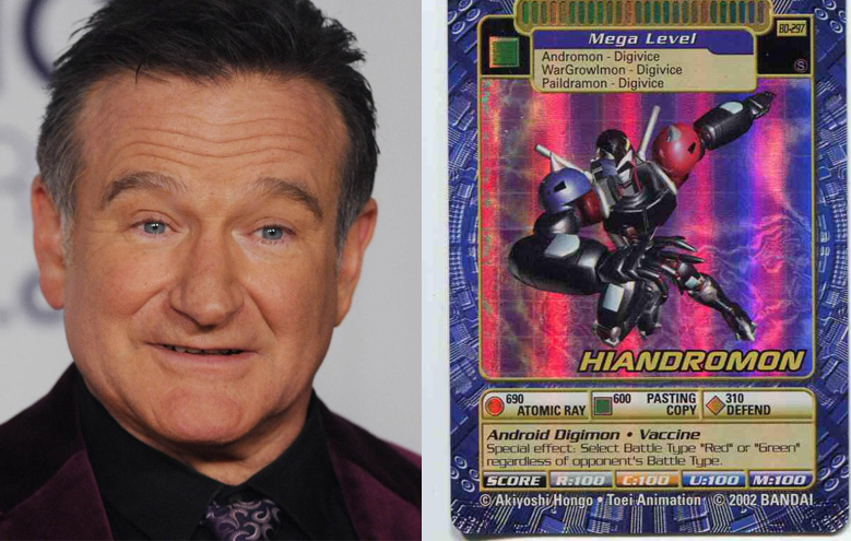 L: Robin Williams during happier times, R: Hiandromon,an Ultimate Cyborg Digimon that was perfected by improving the incomplete Andromon