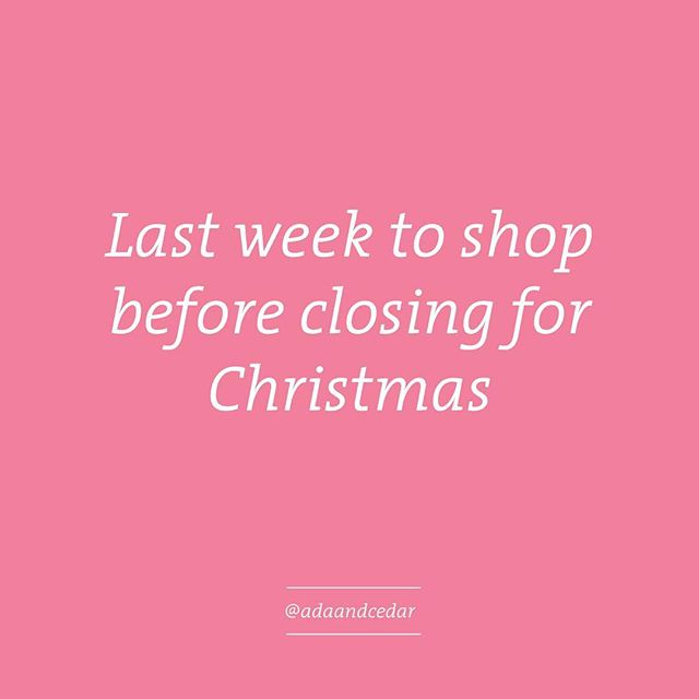 Thanks for all your support! The shop will be closing Friday night for a Christmas break so this is the last week for ordering xx
