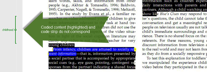 Issue with visual correspondence of coding strip with coded content. Screenshot from MAXQDA. File: Troseth, G.L. et al. (2006). Young Children's Use of Video as a Source of Socially Relevant Information. Child Development, 77(3), 786-799.