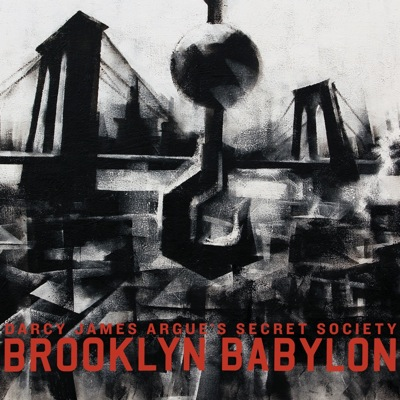 James Darcy Argue's<br>Secret Society<br><i>Brooklyn Babylon</i>