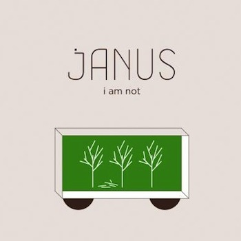 janus<br><i>i am not</i>