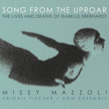 Missy Mazzoli<br><i>Song from the Uproar</i>